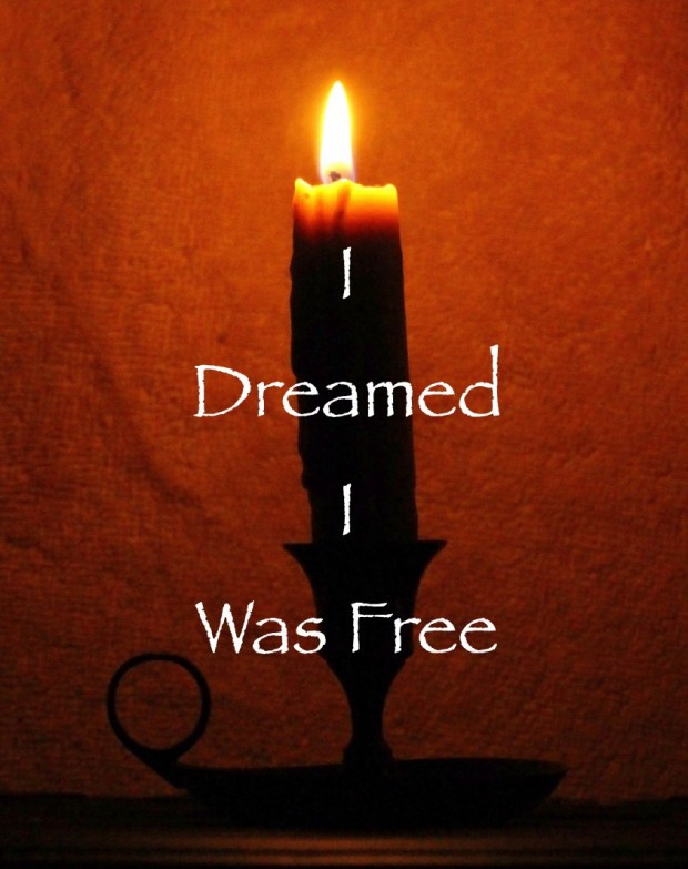 i dreamed i was free
